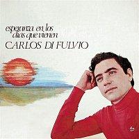Carlos Di Fulvio – Esperanza En Los Días Que Vienen