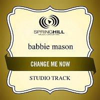 Babbie Mason – Change Me Now