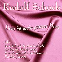 Rudolf Schock – Dein ist mein ganzes Herz