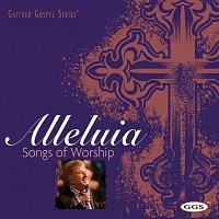 Bill & Gloria Gaither – Alleluia: Songs Of Worship