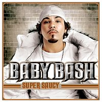 Baby Bash – Super Saucy