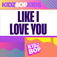 KIDZ BOP Kids – Like I Love You