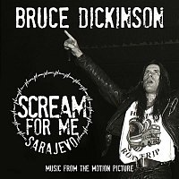 Bruce Dickinson – Scream for Me Sarajevo (Music from the Motion Picture)