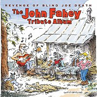 Různí interpreti – Revenge Of Blind Joe Death - The John Fahey Tribute Album