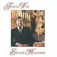 Erland Hagegard – Frojda dig
