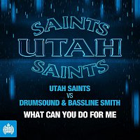 Utah Saints, Drumsound, Bassline Smith – What Can You Do for Me (Extended Mix)