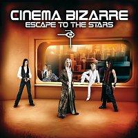 Cinema Bizarre – Escape To The Stars