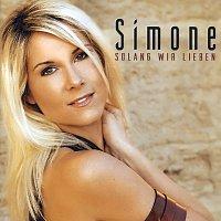 Simone – Solang wir lieben