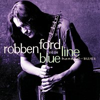 Robben Ford & The Blue Line – Handful Of Blues