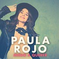 Paula Rojo – Miedo A Querer
