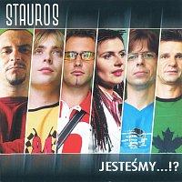 Stauros – Jesteśmy...!?