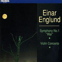 Various Artists.. – Englund : Symphony No.1, 'War' & Concerto for Violin and Orchestra