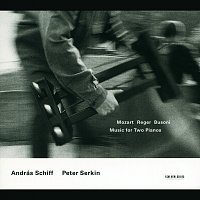András Schiff, Peter Serkin – Mozart, Reger, Busoni: Music For Two Pianos