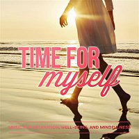 Various Artists.. – Time for Myself: Music for Relaxation, Well-Being and Mindfulness