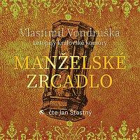 Jan Šťastný – Vondruška: Manželské zrcadlo - Letopisy královské komory