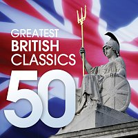 Různí interpreti – 50 Greatest British Classics