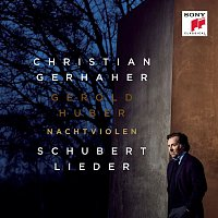 Christian Gerhaher, Franz Schubert, Gerold Huber – Nachtviolen - Schubert: Lieder