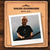 Sakari Kuosmanen – Enta Jos...