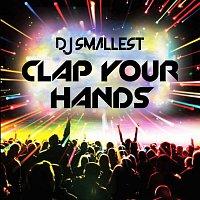 DJ Smallest – Clap Your Hands