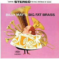 Billy May – Billy May's Big Fat Brass