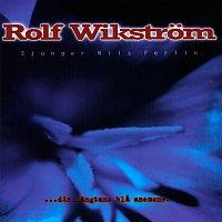 Rolf Wikstrom – Din langtans bla anemone