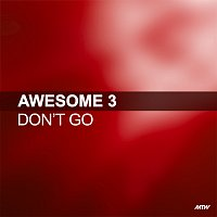 Awesome 3, Bailey – Don't Go [Remixes]