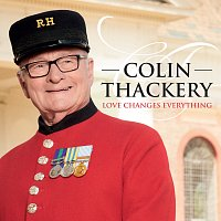 Colin Thackery – Love Changes Everything