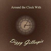 Dizzy Gillespie – Around the Clock With