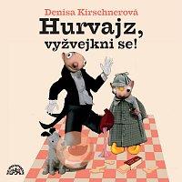 Divadlo Spejbla a Hurvínka – Hurvajz, vyžvejkni se!