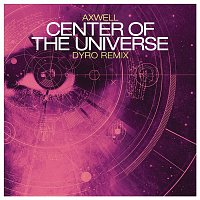 Axwell – Center of the Universe (Remixes)