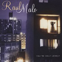 Raul Malo – You're Only Lonely