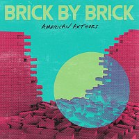 American Authors – Brick By Brick