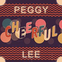 Peggy Lee – Cheerful