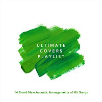 Různí interpreti – Ultimate Covers Playlist: 14 Brand New Acoustic Arrangements of Hit Songs