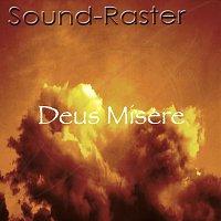 Sound-Raster – Deus Misere
