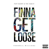 Puff Daddy, The Family, Pharrell Williams – Finna Get Loose