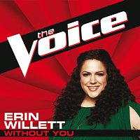 Erin Willett – Without You [The Voice Performance]