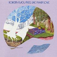 Roberta Flack – Feel Like Makin' Love