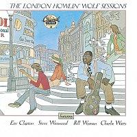 Howlin' Wolf, Eric Clapton, Steve Winwood, Bill Wyman, Charlie Watts – The London Howlin' Wolf Sessions [Reissue]