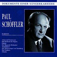 Paul Schoffler – Dokumente einer Sangerkarriere - Paul Schoffler