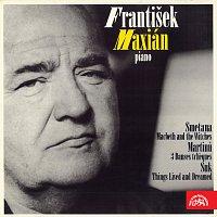 František Maxián – František Maxián - klavír (Smetana, Martinů, Suk)