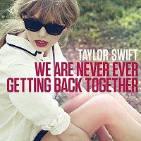 Přední strana obalu CD We Are Never Ever Getting Back Together