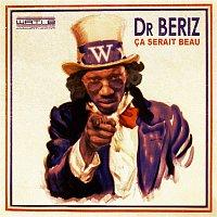 Dr Beriz – Ca serait beau
