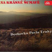 Dechovka Pavla Trnky – Na krásné Šumavě