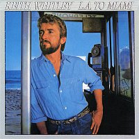 Keith Whitley – L.A. to Miami