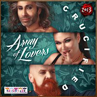 Army Of Lovers – Crucified 2013 [Remixes]