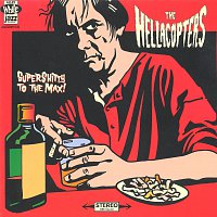 The Hellacopters – Supershitty To The Max!
