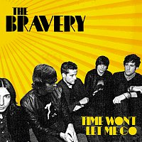 The Bravery – Time Won't Let Me Go