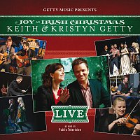 Keith & Kristyn Getty – Joy - An Irish Christmas LIVE