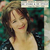 Anne Dorte Michelsen – De Store Og De Stille [Sange Fra 1983 - 1998]
